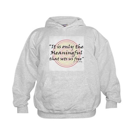 Only the meaningful sets us free - Kids Hoodie