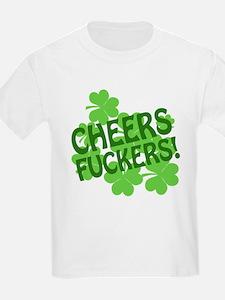 Cheers Fuckers T-Shirt