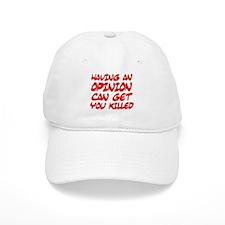 Having an Opinion Can Get You Baseball Cap