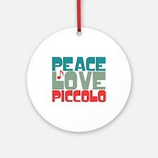 Peace Love Piccolo Ornament (Round)