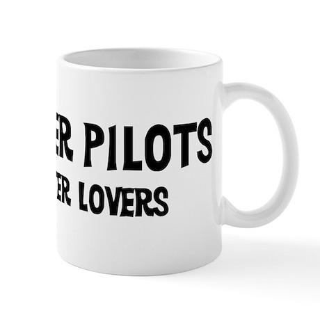 Helicopter Pilots: Better Lov Mug