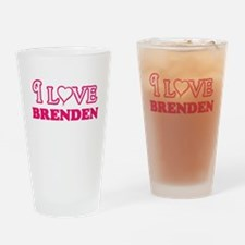 I Love Brenden Drinking Glass