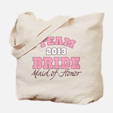 Team Bride 2013 Maid of Honor Tote Bag