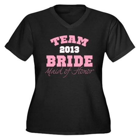 Team Bride 2013 Maid of Honor Women's Plus Size V-