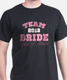 Team Bride 2013 Maid of Honor T-Shirt