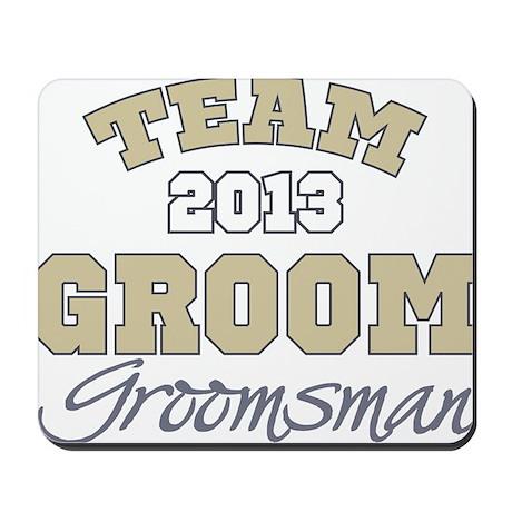 Team Groom 2013 Groomsman Mousepad