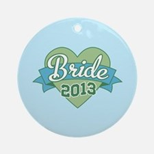 Heart Bride 2013 Ornament (Round)