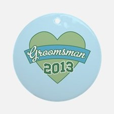 Heart Groomsman 2013 Ornament (Round)