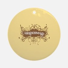 2013 Grunge Bridesmaid Ornament (Round)