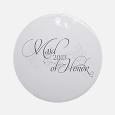 Fleur Amour 2013 Maid of Hono Ornament (Round)
