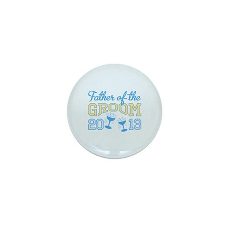 Father Groom Champagne 2013 Mini Button (10 pack)