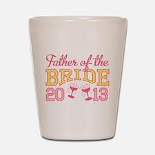 Father Bride Champagne 2013 Shot Glass
