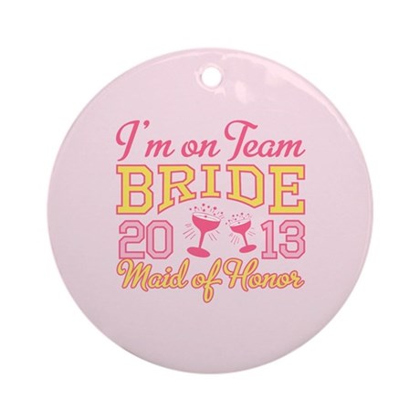 Maid of Honor Champagne 2013 Ornament (Round)
