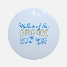 Mother Groom Champagne 2013 Ornament (Round)