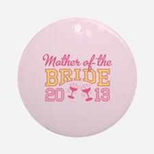 Mother Bride Champage 2013 Ornament (Round)