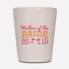 Mother Bride Champage 2013 Shot Glass