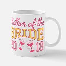 Mother Bride Champage 2013 Mug