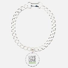 Live Love Debate Bracelet