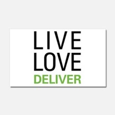 Live Love Deliver Car Magnet 20 x 12