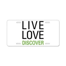 Live Love Discover Aluminum License Plate