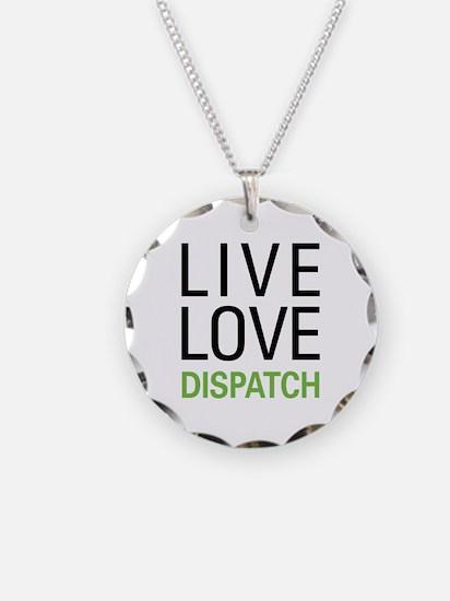 Live Love Dispatch Necklace