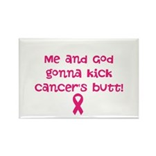 Me and God gonna kick cancers butt! Magnets