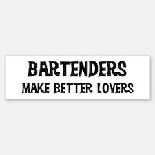 Bartenders: Better Lovers Bumper Car Car Sticker