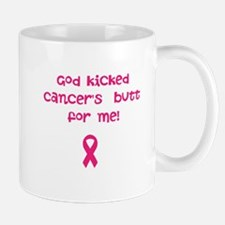 God kicked cancer's butt Mug