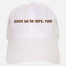 Soon to be Mrs. Fulp Baseball Baseball Cap