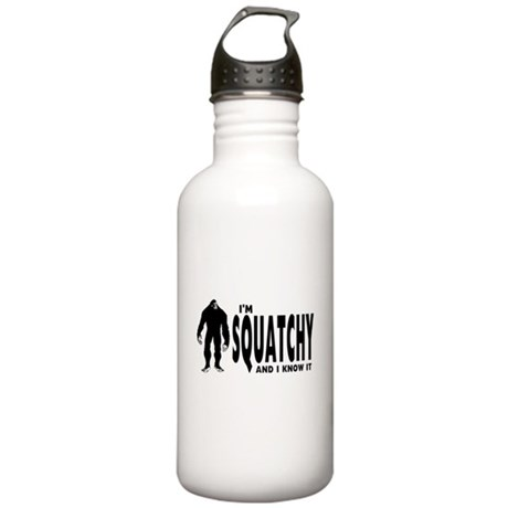 I'm Squatchy and I know it Stainless Water Bottle