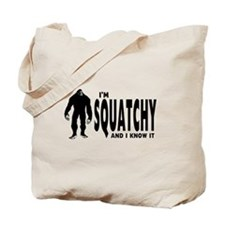 I'm Squatchy and I know it Tote Bag
