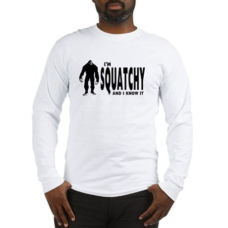 I'm Squatchy and I know it Long Sleeve T-Shirt