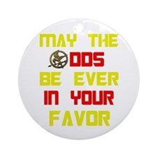 May the odds ever in your fav Ornament (Round)
