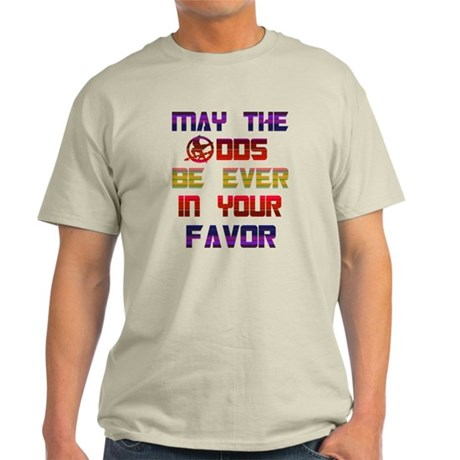 May the odds ever in your fav Light T-Shirt