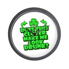 Does This Clover Make Me Look Drunk Wall Clock