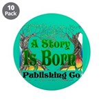 """A Story Is Born 3.5"""" Button (10 pack)"""