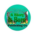 """A Story Is Born 3.5"""" Button"""