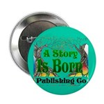 """A Story Is Born 2.25"""" Button"""