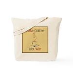 Make coffee, not war! Tote Bag
