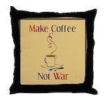 Make coffee, not war! Throw Pillow
