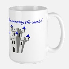 Have Fun Storming the Castle! Large Mug