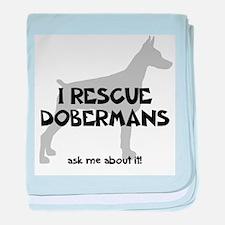 I RESCUE Dobermans baby blanket