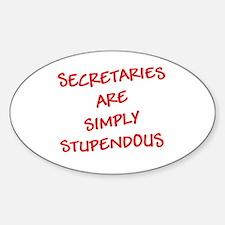 Secretaries are Stupendous (r Sticker (Oval)