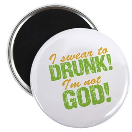 "I Swear To Drunk I'm Not God 2.25"" Magnet (10 pack"