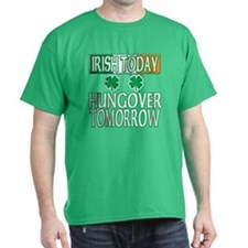 Irish Today, Hungover Tomorrow T-Shirt
