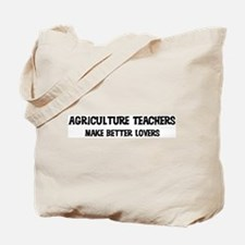 Agriculture Teachers: Better  Tote Bag