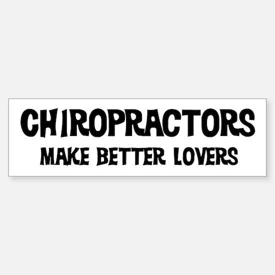 Chiropractors: Better Lovers Bumper Bumper Bumper Sticker