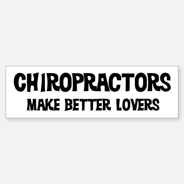 Chiropractors: Better Lovers Bumper Car Car Sticker