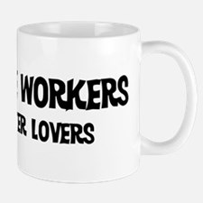 Childcare Workers: Better Lov Mug