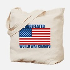 Undefeated World War Champs Tote Bag